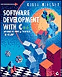 Software Development with C++ : Maximizing Reuse with Object Technology, Nielsen, Kjell, 0125184204