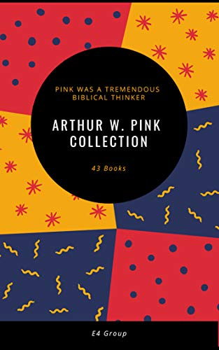 (Arthur W. Pink Collection (43 Volumes))
