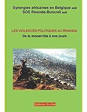 Les violences politiques au Rwanda. De la monarchie à nos jours