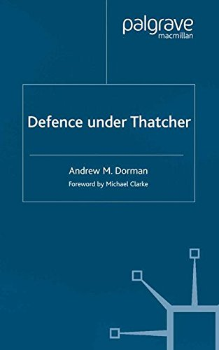 Defence Under Thatcher (Southampton Studies in International Policy) by Palgrave Macmillan