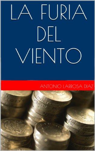 Descargar Libro La Furia Del Viento Antonio Larrosa Diaz
