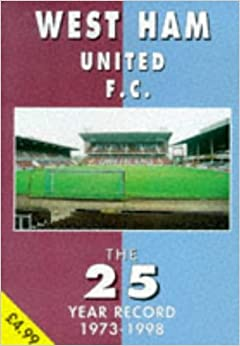 West Ham United FC: The 25 Year Record, 1972-97 (The 25 year record series)