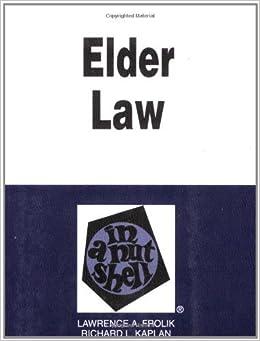 Book Frolik and Kaplan's Elder Law in a Nutshell, (Nutshell Series) by Richard L. Kaplan Lawrence A. Frolik (2006-09-22)