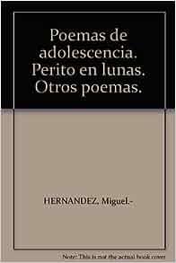 Poemas de adolescencia. Perito en lunas. Otros poemas