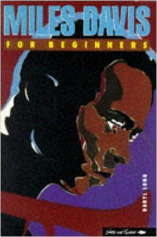 Miles Davis for Beginners (Music History Series)