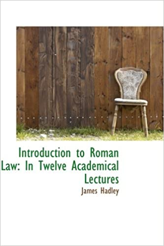 Introduction to Roman Law: In Twelve Academical Lectures