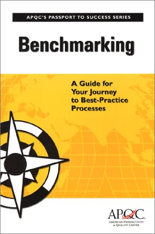 Benchmarking: A Guide for Your Journey to Best-Practice Processes (Passport to Success Series)