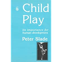 Child Play: Its Importance for Human Development
