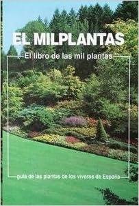 El milplantas: el libro de las milplantas guia de las plantas de losviveros de España: Amazon.es: Libros