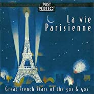 La Vie Parisienne - French Chansons From the 1930s &