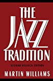 The Jazz Tradition, Martin T. Williams, 0195078160