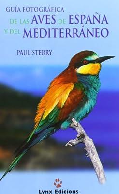 Guía Fotográfica de las aves de España y Mediterráneo Descubrir la Naturaleza: Amazon.es: Sterry, Paul, Donoyan, Jacqueline, Bertolero Badenes, Albert: Libros