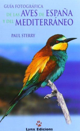 Descargar Libro Guía Fotográfica De Las Aves De España Y Mediterráneo Paul Sterry