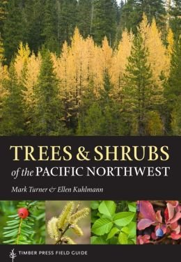 Timber Press Field Guide Trees and Shrubs of the Pacific Northwest (Paperback) - Common