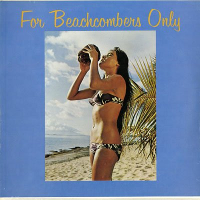 Eddie Lund Presents ... For Beachcombers Only by Tahiti