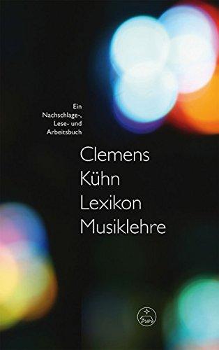 Lexikon Musiklehre. Ein Nachschlage-, Lese- und Arbeitsbuch
