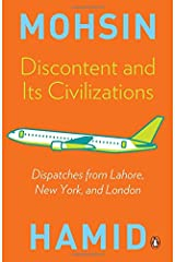 Discontent and Its Civilizations: Dispatches from Lahore, New York and London Paperback