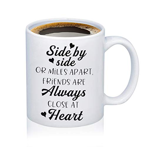 Best Friend Gift Coffee Mug Friends Long Distance Gift Side By Side or Miles Apart Friends Are Always Close At Heart Tea Cup Friendship Appreciation Gift BFF Coffee Mug (12 Oz)