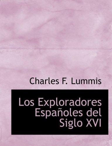 Los Exploradores EspaApoles del Siglo XVI (Large Print Edition)
