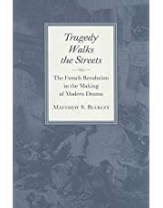 Tragedy Walks the Streets: The French Revolution in the Making of Modern Drama