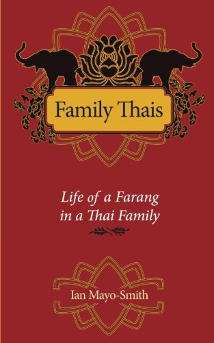 Family Thais: Life of a Farang in a Thai Family