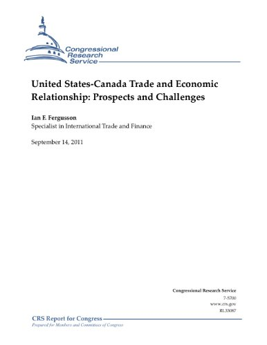 United States-Canada Trade and Economic Relationship: Prospects and Challenges (Labeling Integrated)