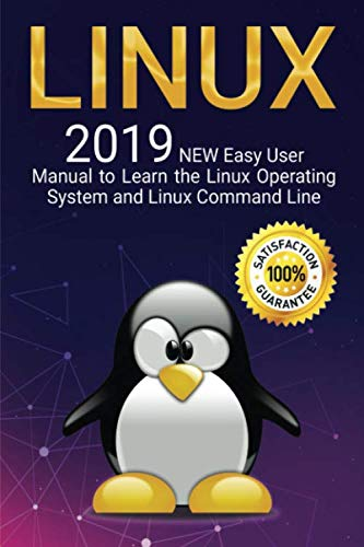 Manual Line (Linux: 2019 NEW Easy User Manual to Learn the Linux Operating System and Linux Command Line)