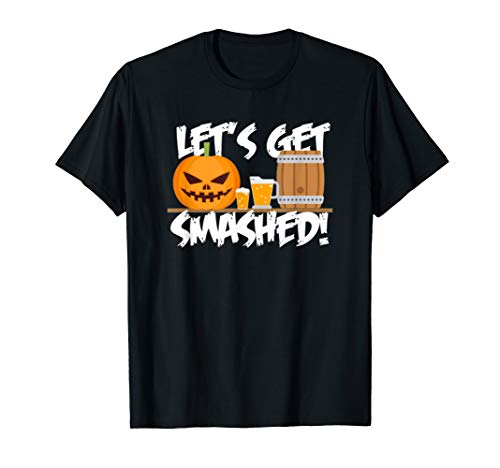 Let's Get Smashed Halloween Pumpkin Shirt]()