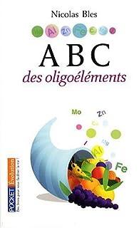 Abc des oligoéléments, Bles, Nicolas