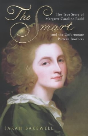 Download The Smart: The Story of Margaret Caroline Rudd and the Unfortunate Perreau Brothers PDF