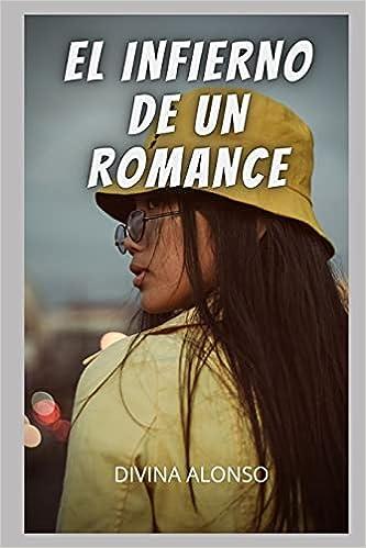 El infierno de un romance de Divina Alonso