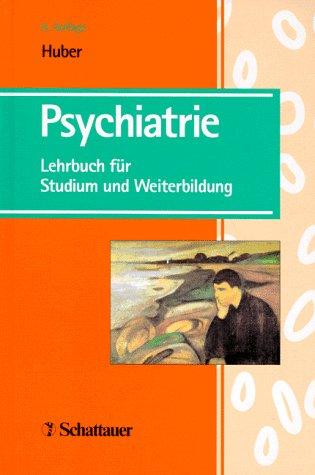 Psychiatrie: Lehrbuch für Studium und Weiterbildung