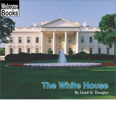 The White House (Welcome Books: Making Things (PB))