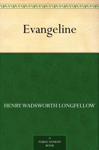 Evangeline (Henry Wadsworth Longfellow Best Poems)