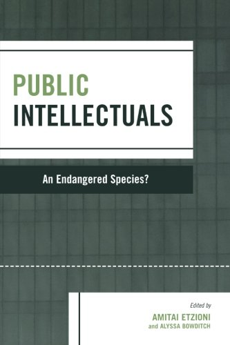 Public Intellectuals: An Endangered Species? (Rights & Responsibilities)