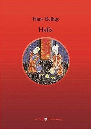 Hafis - Die Lieder und Gesänge in Nachdichtungen