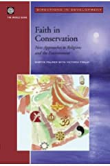Faith in Conservation: New Approaches to Religions and the Environment (Directions in Development) Paperback