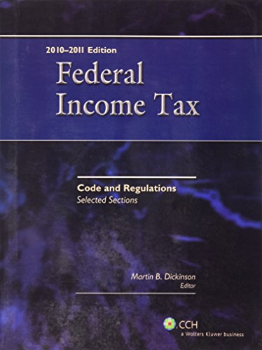 Federal Income Tax: Code and Regulations - Selected Sections (2010-2011)