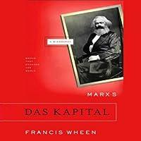 Marx's Das Kapital: A Biography: Books That Changed the World
