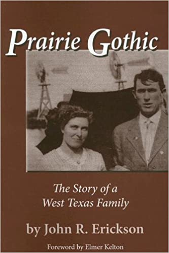 Prairie Gothic The Story Of A West Texas Family Frances B Vick