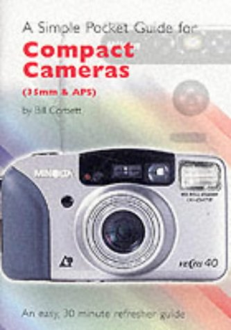A Simple Pocket Guide for Compact Cameras (35mm & APS) (Simple Pocket Guides)