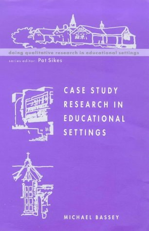 Case Study Research in Educational Settings (Doing Qualitative Research in Educational Settings)