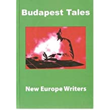Budapest Tales: A Collection of Central European Contemporary Writing