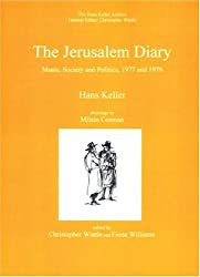 The Jerusalem Diary: Music, Society and Politics, 1977 and 1979 (Hans Keller Archive)