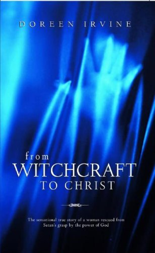 From Witchcraft To Christ -