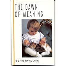 The Dawn of Meaning