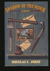 Shadow of the Moon: A Novel