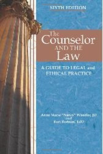 The Counselor and the Law: A Guide to Legal and Ethical Practice by Anne Marie Wheeler Published by Amer Counseling Assn 6th (sixth) edition (2012) Paperback
