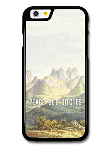Peace Out Bitches Inspirational Quote Funny Cool Landscape Illustration case for iPhone 6 6S