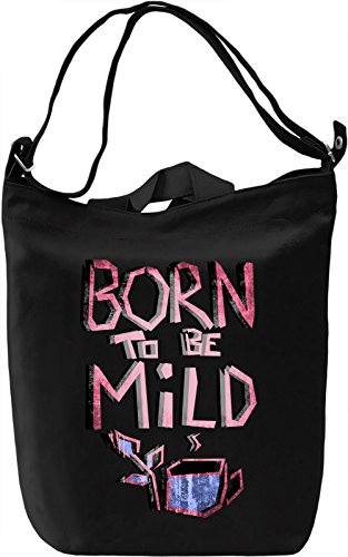Born To Be Mild Borsa Giornaliera Canvas Canvas Day Bag| 100% Premium Cotton Canvas| DTG Printing|